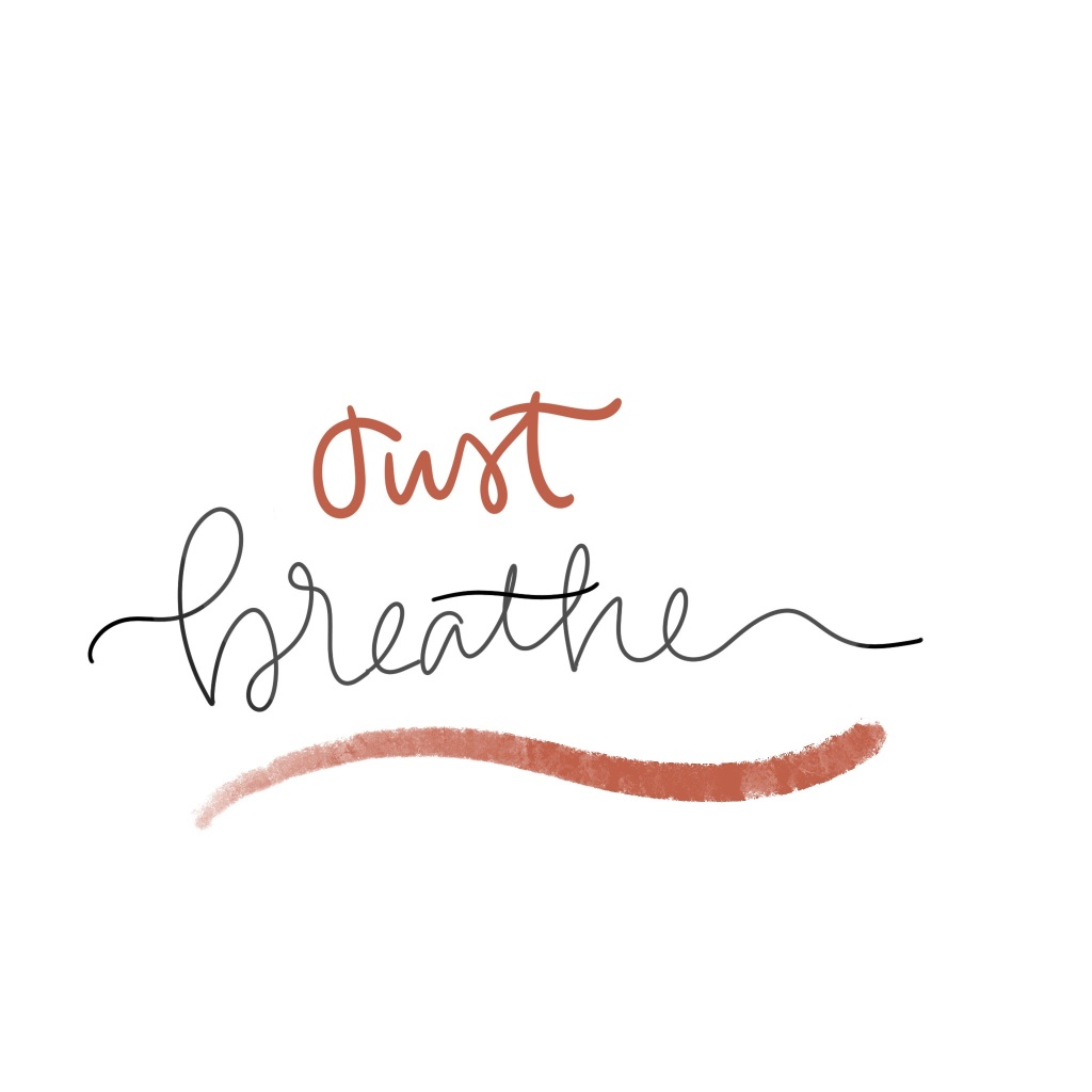 Just Breathe. Relax, unwind, renew, restore, TLC, self care, spa night.